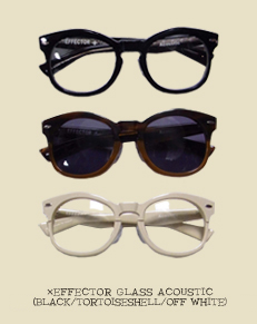 ×EFFECTOR GLASS ACOUSTIC(BLACK/TORTOISESHELL/OFF WHITE)